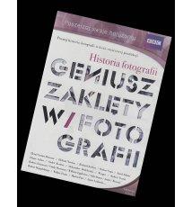 Historia fotografii: Geniusz zaklęty w fotografii