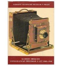 Kamery obskury. Fotograficke pristroje z let 1840-1940