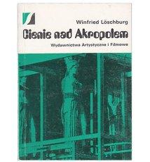 Cienie nad Akropolem. Dzieła sztuki w niebezpieczeństwie