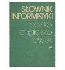 Słownik informatyki polsko-angielsko-rosyjski