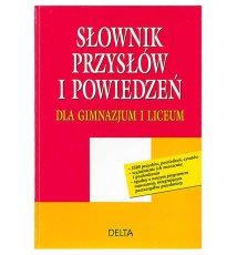 Słownik przysłów i powiedzeń dla gimnazjum i liceum