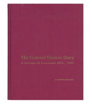 The General Electric Story. A Heritage of Innovation 1876-1999