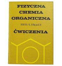 Fizyczna chemia organiczna. Ćwiczenia