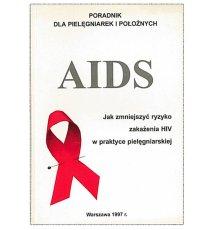 AIDS. Jak zmniejszyć ryzyko zakażenia HIV w praktyce pielęgniarskiej
