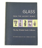 Glass from the Ancient World: The Ray Winfield Smith Collection