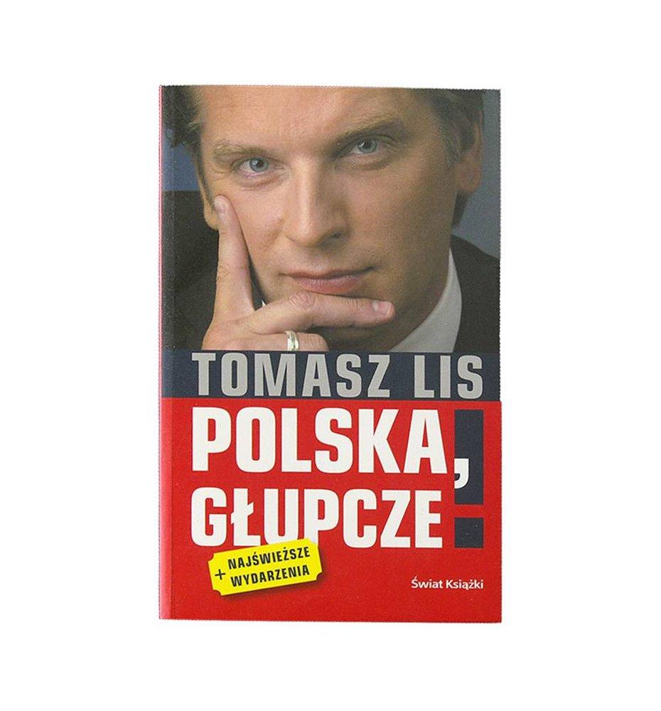 Polska, głupcze!