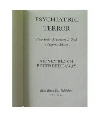 Psychiatric Terror. How Soviet Psychiatry Is Used to Suppress Dissent