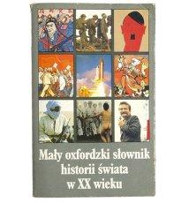 Mały oxfordzki słownik historii świata w XX wieku
