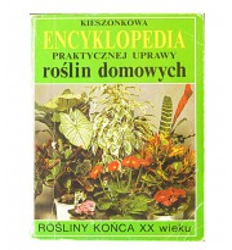 Encyklopedia praktycznej uprawy roślin domowych
