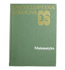 Encyklopedia szkolna. Matematyka