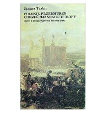 Polskie przedmurze chrześcijańskiej Europy