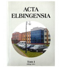 Acta Elbingensia - Tom I 2003