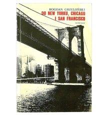 Do New Yorku, Chicago i San Francisco