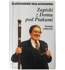 Zapiski z Domu pod Ptakami. Gawędy polityczne.