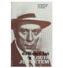 Dziesięć lat z Louis Jouvetem