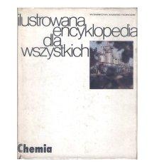 Ilustrowana encyklopedia dla wszystkich. Chemia