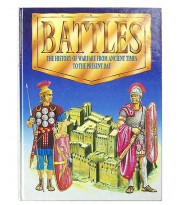 Battles. The history of warfare from ancient times to the present day