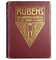 Rubens. Des Meisters Gemalde in 551 Abbildungen