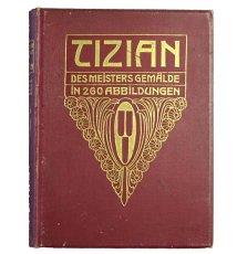 Tizian. Des Meisters Gemalde in 260 Abbildungen