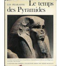 Les Pharaons. Le Temps des Pyramides