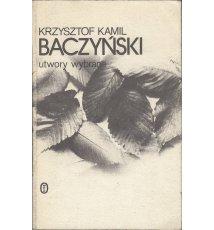 Baczyński Krzysztof Kamil - Utwory wybrane