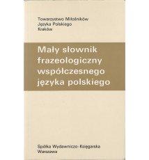 Mały słownik frazeologiczny współczesnego języka polskiego