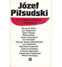 Józef Piłsudski w opiniach polityków i wojskowych