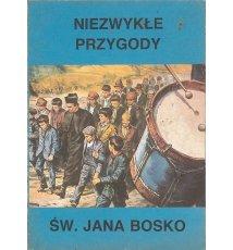 Niezwykłe przygody Św. Jana Bosko