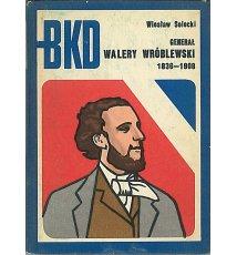 Generał Walery Wróblewski 1836-1908
