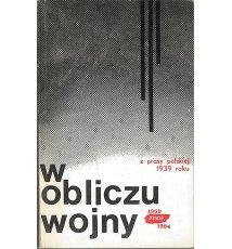 W obliczu wojny. Z prasy polskiej 1939 roku