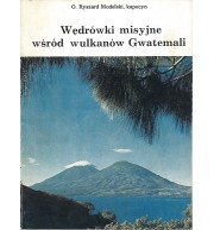 Wędrówki misyjne wśród wulkanów Gwatemali