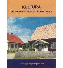 Kultura bogactwem turystyki wiejskiej
