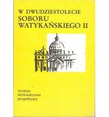 W dwudziestolecie Soboru WatykaNskiego II