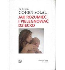 Jak rozumieć i pielęgnować dziecko
