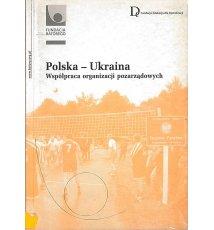 Polska - Ukraina. Współpraca organizacji pozarządowych