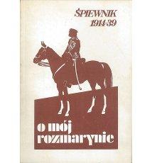 O mój rozmarynie - śpiewnik 1914-39