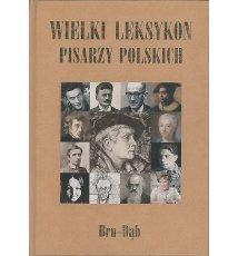 Wielki leksykon pisarzy polskich. Tom 2