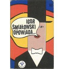 Igor Śmiałowski opowiada...