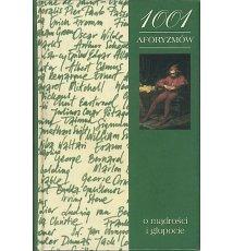 1001 aforyzmów o mądrości i głupocie