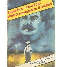 Wróg towarzysza Stalina. Wspomnienia z Kazachstanu 1940-1946