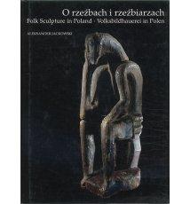O rzeźbach i rzeźbiarzach