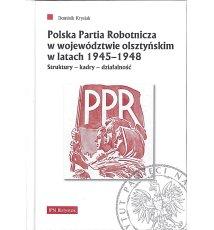 Polska Partia Robotnicza w województwie olsztyńskim w latach 1945-1948