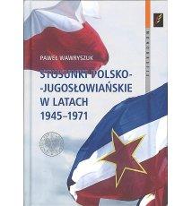 Stosunki polsko-jugosłowiańskie w latach 1945-1971