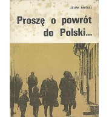 Proszę o powrót do Polski