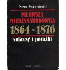 Pierwsza Międzynarodówka 1864-1876