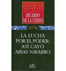 La lucha por el poder: así cayó Arias Navarro