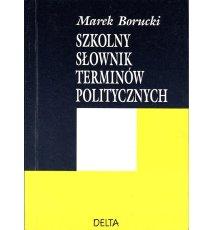 Szkolny słownik terminów politycznych
