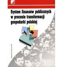 System finansów publicznych w procesie transformacji gospodarki polskiej