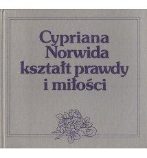 Cypriana Norwida kształt prawdy i miłości