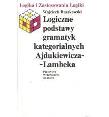 Logiczne podstawy gramatyk kategorialnych Ajdukiewicza-Lambeka
